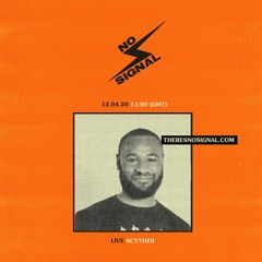 DJ Scyther - 12.04.20 - No Signal | #TheSankofaShow
