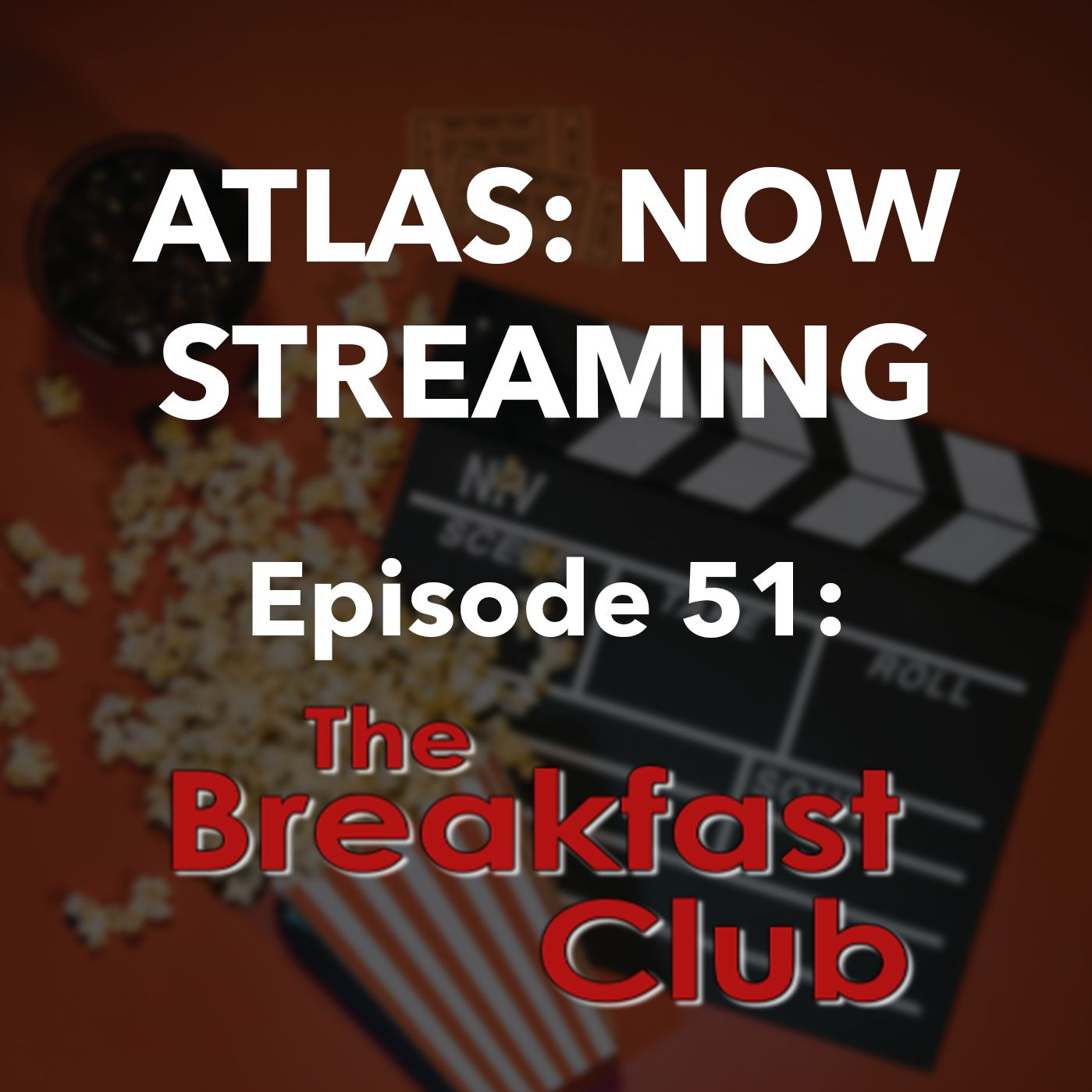 The Breakfast Club, 35th Anniversary - Atlas Now Streaming 51