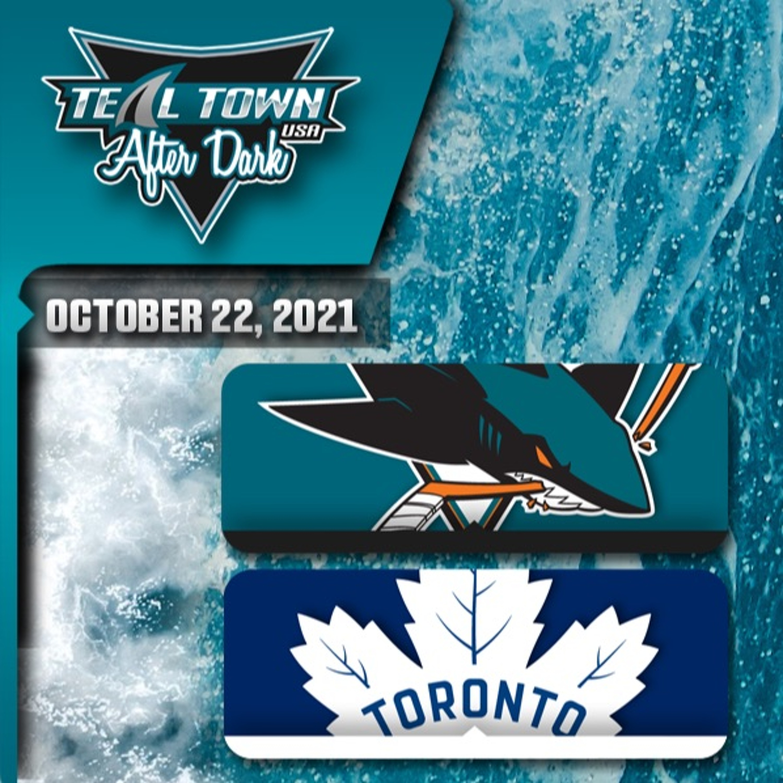 San Jose Sharks @ Toronto Maple Leafs - 10/22/2021 - Teal Town USA After Dark (Postgame)