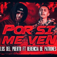 Los Del Puerto Ft. Herencia De Patrones - Por Si Me Ven