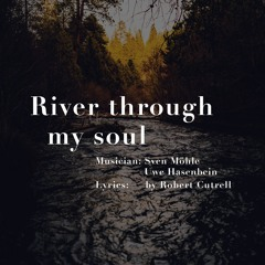 River through my soul