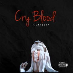Cry Blood (Prod by Jester Beats)