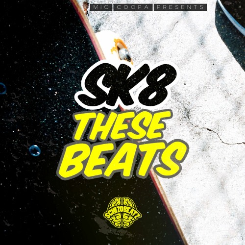 SK8 THESE BEATS