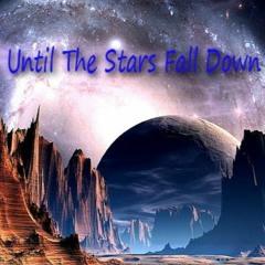 Until The Stars Fall Down (Jannes Theme)