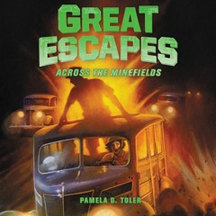 GREAT ESCAPES #6: ACROSS THE MINEFIELDS by Pamela D. Toler
