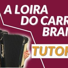 A LOIRA DO CARRO BRANCO