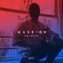 MASK•ON BY SAM COLLINS | MASHUP PACK 11