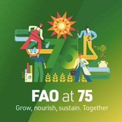 FAO at 75 – Grow, nourish, sustain. Together (audiobook edition)