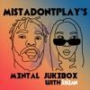 Download Mental Jukebox #41 ft Mistadontplay Mp3