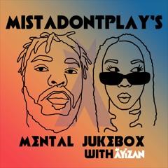 Mental Jukebox #41 ft Mistadontplay