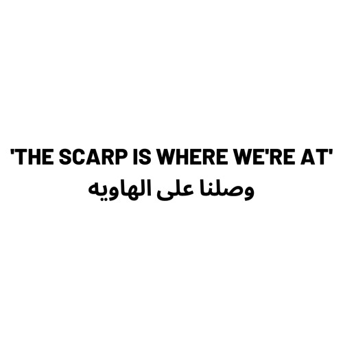 'The Scarp Is Where We're At' Podcast