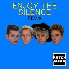 Depeche Mode - Enjoy The Silence (PATCH SAFARI Remix)