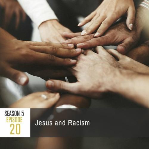 Season 5 Episode 20 - Jesus and Racism