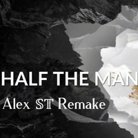 Avicii - Half The Man (Alex 𝕊𝕋 Remake)