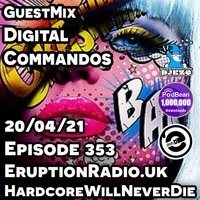 Hardcore Will Never Die Episode 353 (Digital Commandos Guestmix)