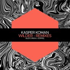 Kasper Koman - Wilder (Alex O'Rion Remix) [Juicebox Music]