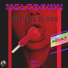 Meltdown - Out For Blood