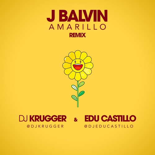 Amarillo (DJ Krugger ft. Edu Castillo Remix) - J Balvin