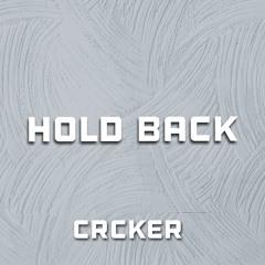 Hold Back - CRCKER