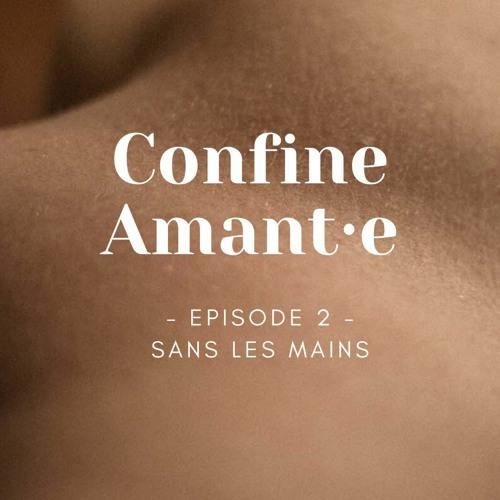 Confine Amant·e Episode 2