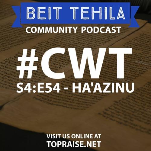 CWT S4:E54 - Torah Portion: Ha'Azinu - Pastor Nick Plummer and Ryan Cabrera