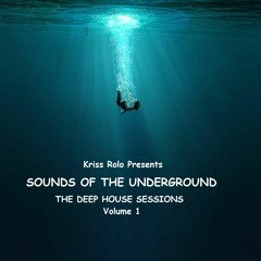 Sounds of the Underground - The Deep House Sessions Volume 1 - FREE DOWNLOAD