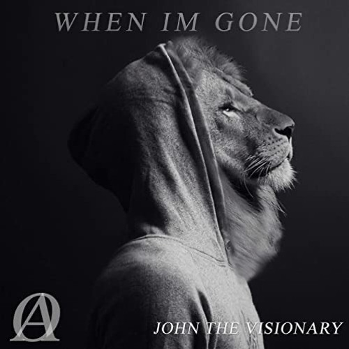 When Im Gone by John The Visionary