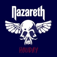 """""""Holiday"""" as made popular by Nazareth"""