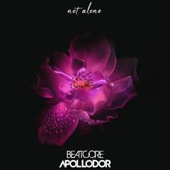 Beatcore & Ashley Apollodor - Not Alone