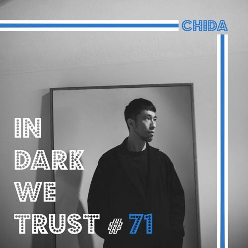 Chida - IN DARK WE TRUST #71