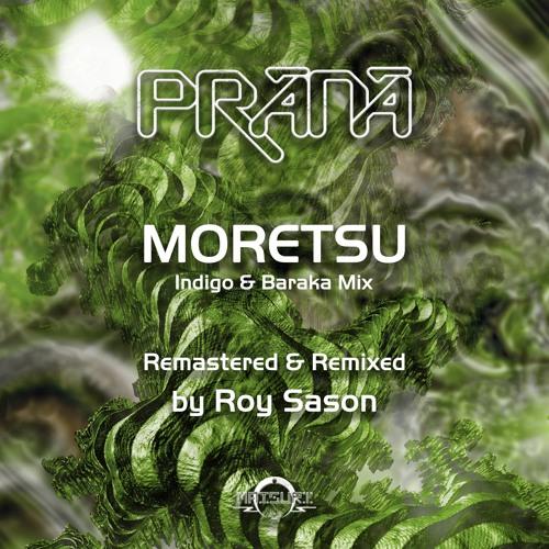MD052 Prana - Moretsu (Indigo & Baraka Mix) Remastered & Remixed by Roy Sason *Teaser