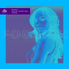Ashanti - Foolish (Invert Era Bootleg) [Free Download]