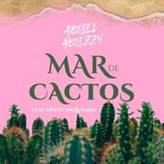 Mar de Cactos (feat. Shane Maquemba)