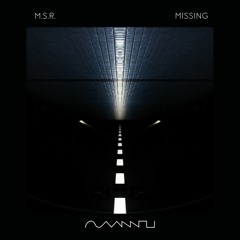 M.S.R - Missing
