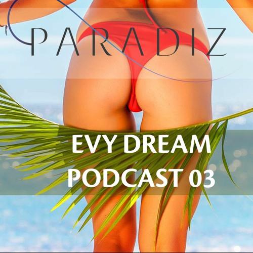 Paradiz Podcast 3 Mixed By Evy Dream