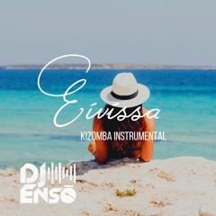 Dj Ensō - Eivissa (Kizomba Instrumental)