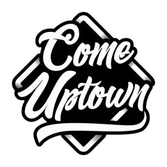 Come Uptown Radio #002 - Africa to the WORLD