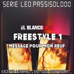 Série Leo.passisolooo : Freestyle 1 - Message pour mon reuf