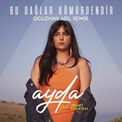 Ayda & Sermet Agartan - Bu Dağlar Kömürdendir (Oguzhan Asil Remix Vers.2)