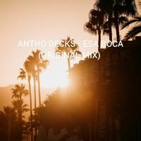 Antho Decks - Esa Boca (Original Mix) Free Download