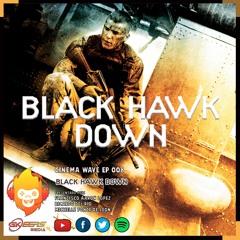 CINEMA WAVE - EPISODIO 008 - BLACK HAWK DOWN