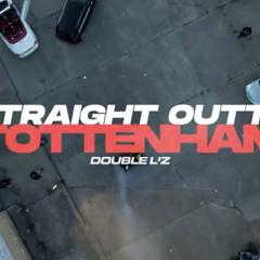 #OFB Double Lz - Straight Outta Tottenham