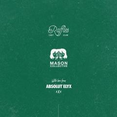 Mason Collective // Raffles Chelsea x Absolut Elyx House Stream