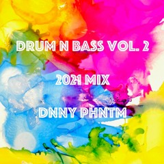 Drum N Bass Vol. 2 [2021 Mix]