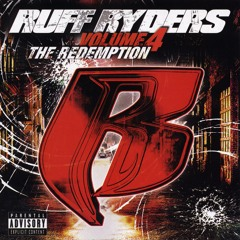 Ruff Ryders 4 Life (feat. The Lox)
