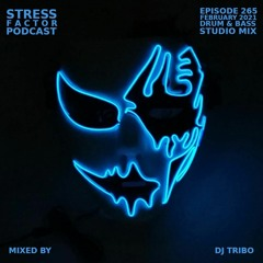 Stress Factor Podcast 265 - DJ Tribo - February 2021 Drum & Bass Studio Mix
