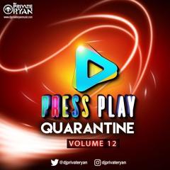 Private Ryan Presents Press Play Quarantine 12 (The Flashback Part 1)
