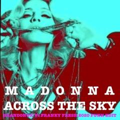 Madonna Feat Justin Timberlake - Across The Sky (BrandonUK Vs Franky Fresh Final Edit)
