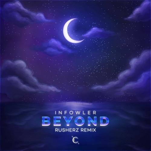 Infowler - Beyond (Rusherz Remix)