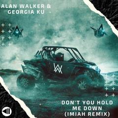 Alan Walker - Don't You Hold Me Down (Imiah Remix)